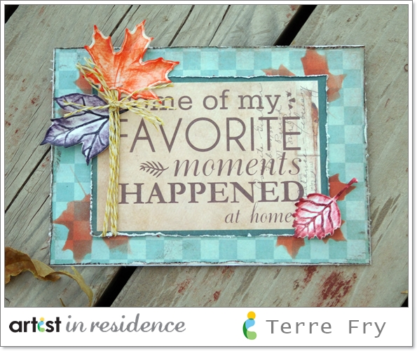 "A handmade card featuring colorful die cute leaves inked with Memento Dew Drops with the sentiments ""Some of my favorite meoments happened at home"" made by Terre Fry."