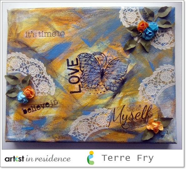 "Colorful canvas art created by and for Terre Fry, featuring a butterfly, doilies and flowers with the sentiment ""It's time to bealieve in love myself""."