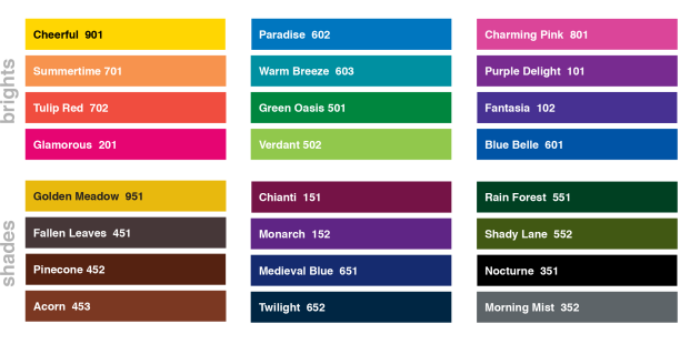 Cheerful 901,Paradise 602,Charming Pink 801,Warm Breeze 603,Purple Delight 101,Summertime 701, Tulip Red 702, Fantasia 102,Green Oasis 501,Glamorous 201,Verdant 502,Blue Belle 601,Golden Meadow 951, Rain Forest 551,Chianti 151,Fallen Leaves 451,Monarch 152,Shady Lane 552,Pinecone 452,Nocturne 351,Medieval Blue 651,Acorn 453,Twilight 652, Morning Mist 352