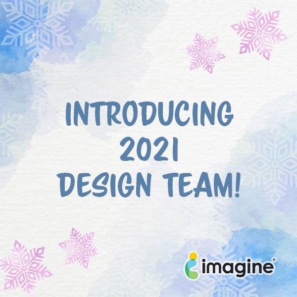 Introducing Imagine Crafts 2021 Design Team
