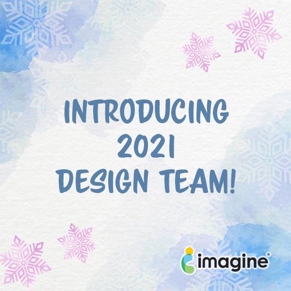 Introducing Imagine Crafts 2021 Design Team